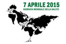"""Safe food is good food"" – Giornata Mondiale della Salute – 7 aprile 2015"